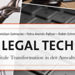 "Buchbesprechung: ""Legal Tech – Die digitale Transformation in der Anwaltskanzlei"""