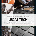 Legal Tech – Die digitale Transformation der Anwaltskanzlei
